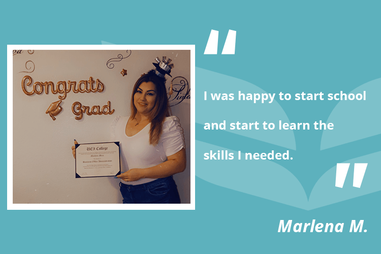 Marlena turned to education after a pandemic layoff, and now has a new position at UEI College in Garden Grove.
